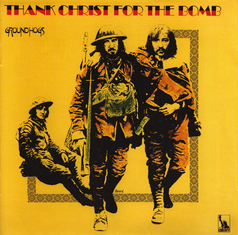 The Groundhogs 'Thank Christ for the Bomb' LP