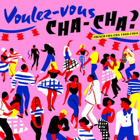 Various Artists ' Voulez Vous Cha-cha? French Chacha 1960-1964' LP