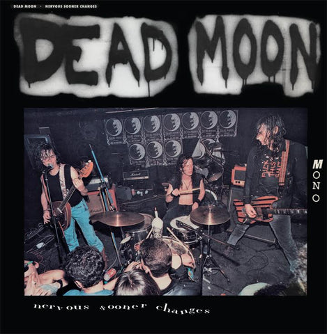 Dead Moon 'Nervous Sooner Changes' LP