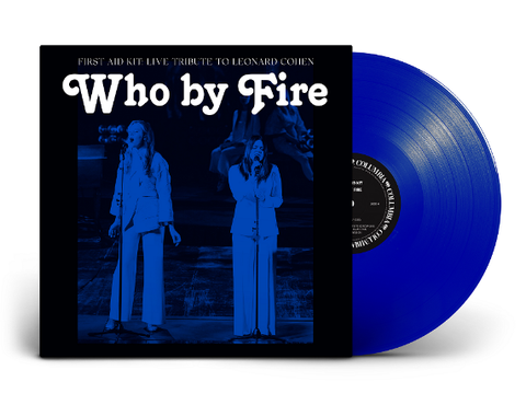 First Aid Kit 'Who By Fire (Live Tribute To Leonard Cohen)' 2xLP