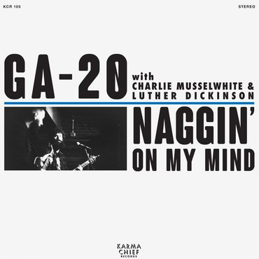 GA-20 'Naggin' On My Mind' 7""
