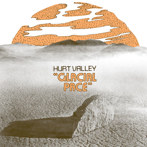 Hurt Valley 'Glacial Pace' LP