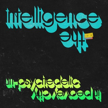 The Intelligence 'Un-Psychedelic In Peavey City' LP
