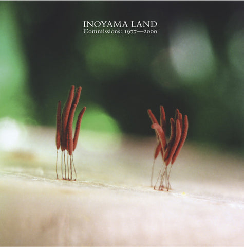 Inoyama Land 'Commissions: 1977-2000' 2xLP