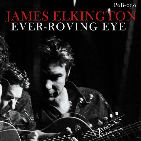 James Elkington 'Ever-Roving Eye' LP