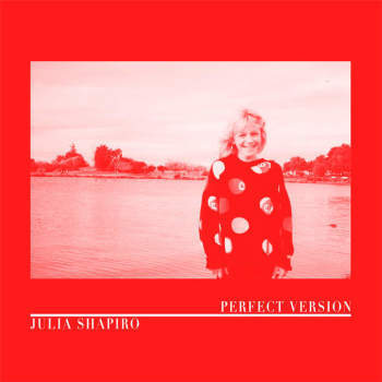 Julia Shapiro 'Perfect Version' LP