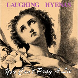 The Laughing Hyenas 'You Can't Pray A Lie' LP