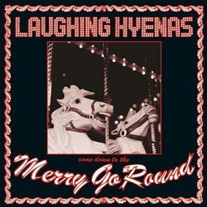 The Laughing Hyenas 'Merry Go Round' 2xLP