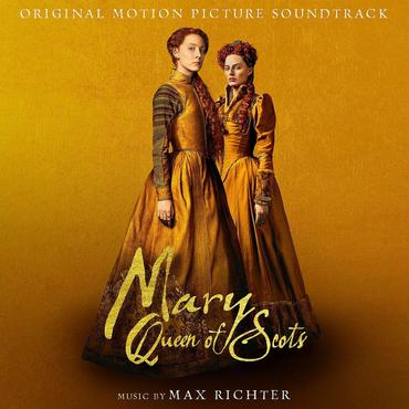 Max Richter 'Mary Queen Of Scots (Original Motion Picture Soundtrack)' 2xLP