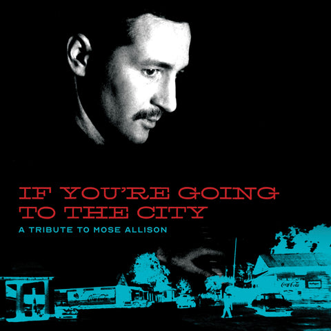 Various Artists for Sweet Relief 'If You're Going To The City: A Tribute To Mose Allison' 2xLP