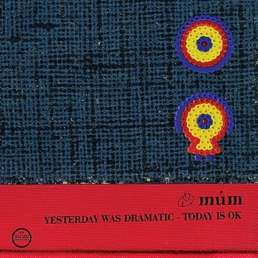 Mum 'Yesterday Was Dramatic - Today Was OK (20th Anniversary Edition)' 3xLP