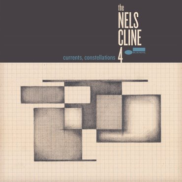 The Nels Cline 4 'Currents, Constellations' LP
