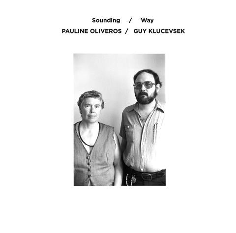 Pauline Oliveros & Guy Klucevsek 'Sounding / Way' LP