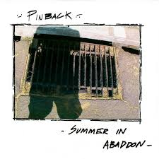 Pinback 'Summer in Abaddon (15th Anniversary Edition)' LP+7""