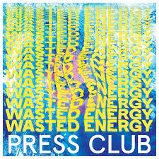 Press Club 'Wasted Energy' LP