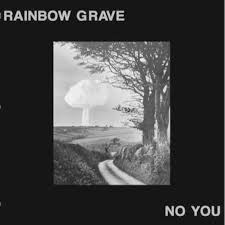 Rainbow Grave 'No You' LP