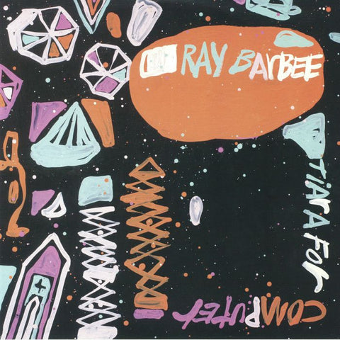 Ray Barbee 'Tiara For Computer' LP