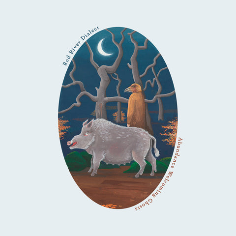 Red River Dialect 'Abundance Welcoming Ghosts' LP