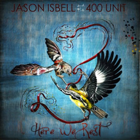 Jason Isbell and the 400 Unit 'Here We Rest ' LP