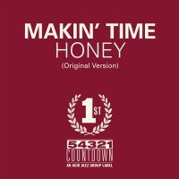 Makin' Time 'Honey' / 'Take What You Can Get' 7""