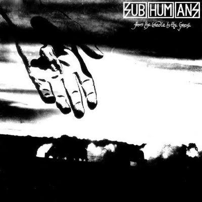 Subhumans 'From The Cradle To The Grave' LP