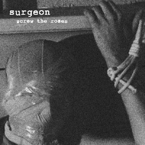Surgeon 'Screw The Roses' 12""