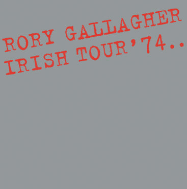 Rory Gallagher 'Irish Tour '74' 2xLP