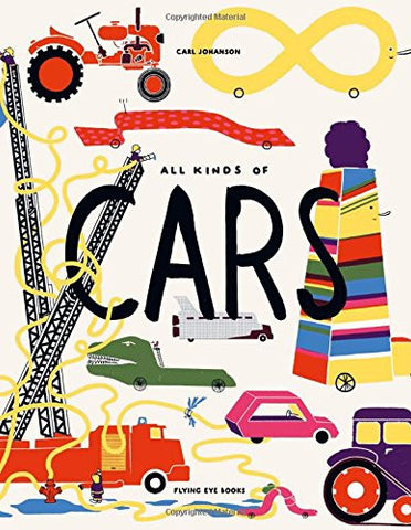 all kinds of cars - flying eye books - by carl johanson