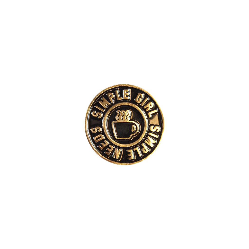 Simple girl, simple needs - pin badge - black and gold enamel lapel pin from Hello Apparel and Bermuda Press - UK