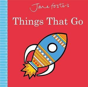 Jane Foster's - Things That Go - Hardback