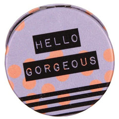 Arm Candy - ''Hello Georgous'' Compact Mirror