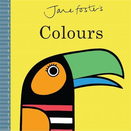 JANE FOSTER BABY BOOK - COLOURS - FIRST BOOK