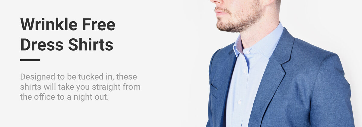 These wrinkle free dress shirts are designed to be tucked in and will take you from the office to a night out. No iron, no tailor, no hassle.
