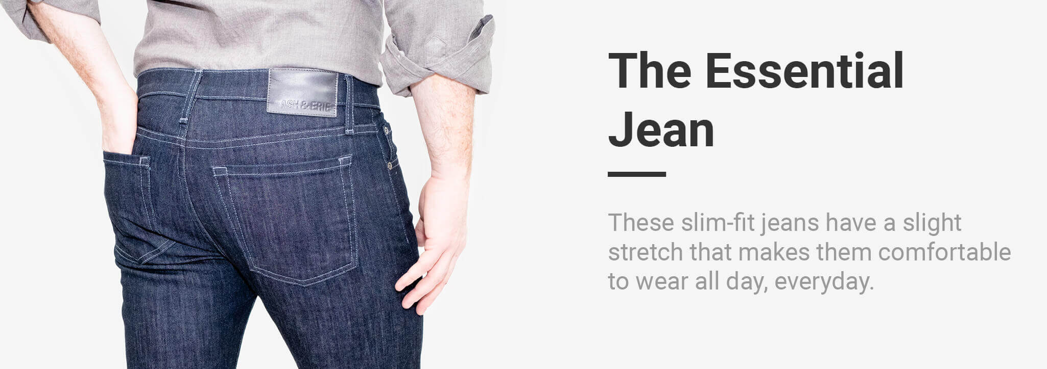 These slim-fit jeans have a slight stretch that makes them comfortable to wear all day, everyday.