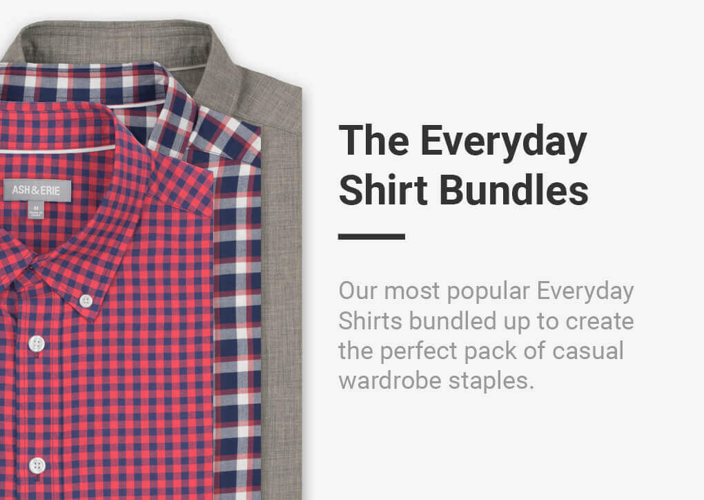 Our most popular Everyday Shirts bundled up to create the perfect park of casual wardrobe staples.