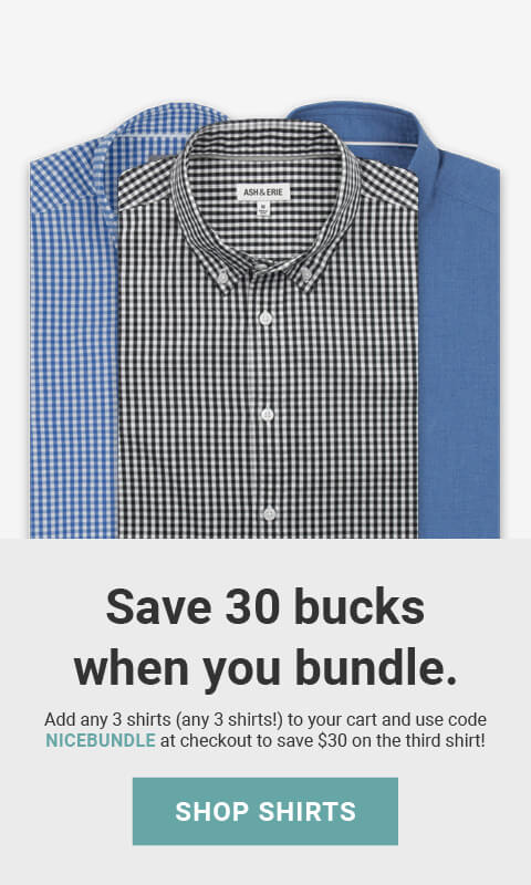 Made for men of great heights, shorter guy clothes. Add any 3 shirts (any 3 shirts!) to your cart and use code NICEBUNDLE at checkout to save $30 on the 3rd shirt!