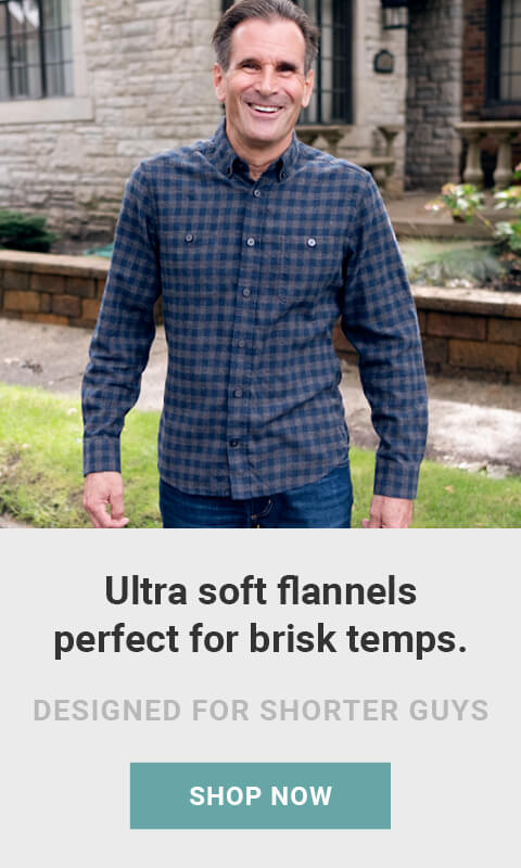 Ultra soft flannels perfect for brisk temps. Designed for shorter guys. Shop now!