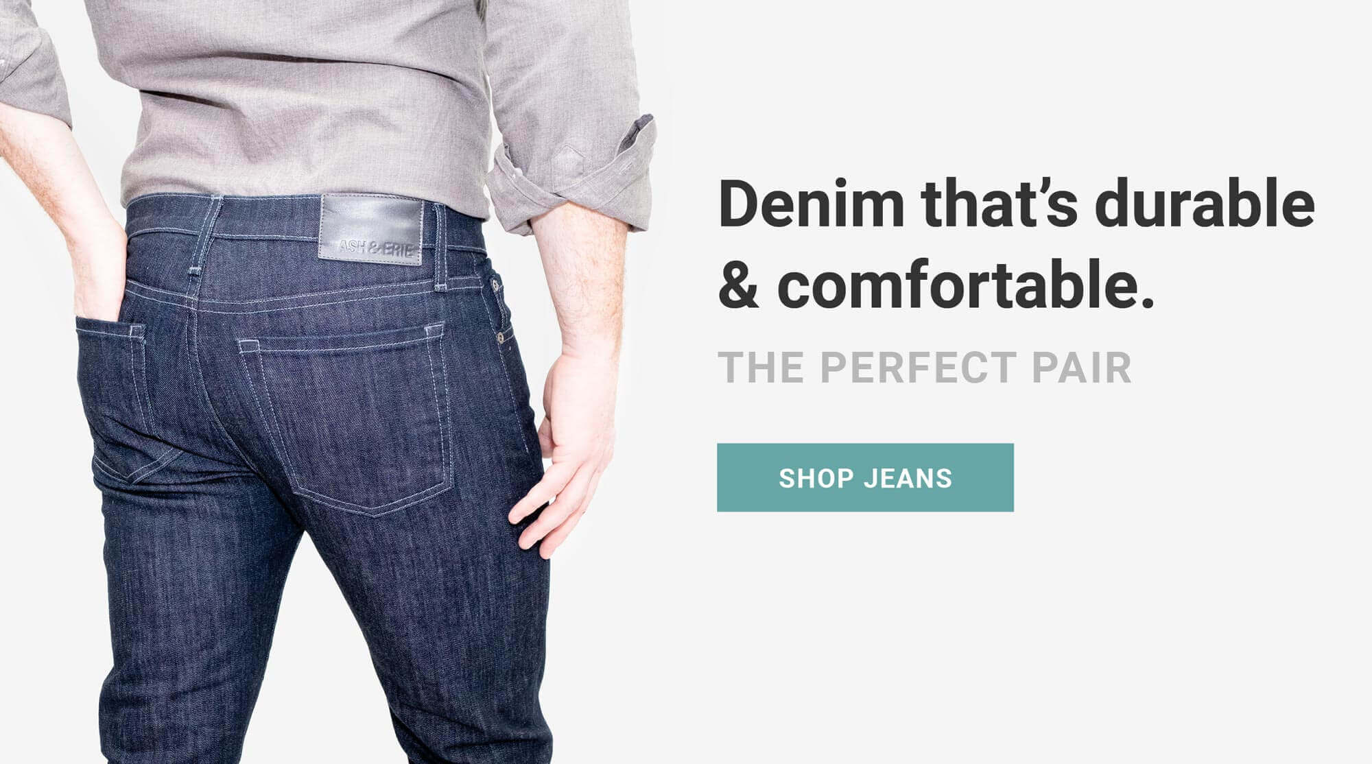 Denim that's durable and comfortable. The perfect pair. Shop now. As seen on Shark Tank!