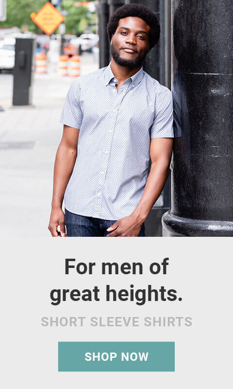 Made for men of great heights, shorter guy clothes. Shop now. As seen on Shark Tank!