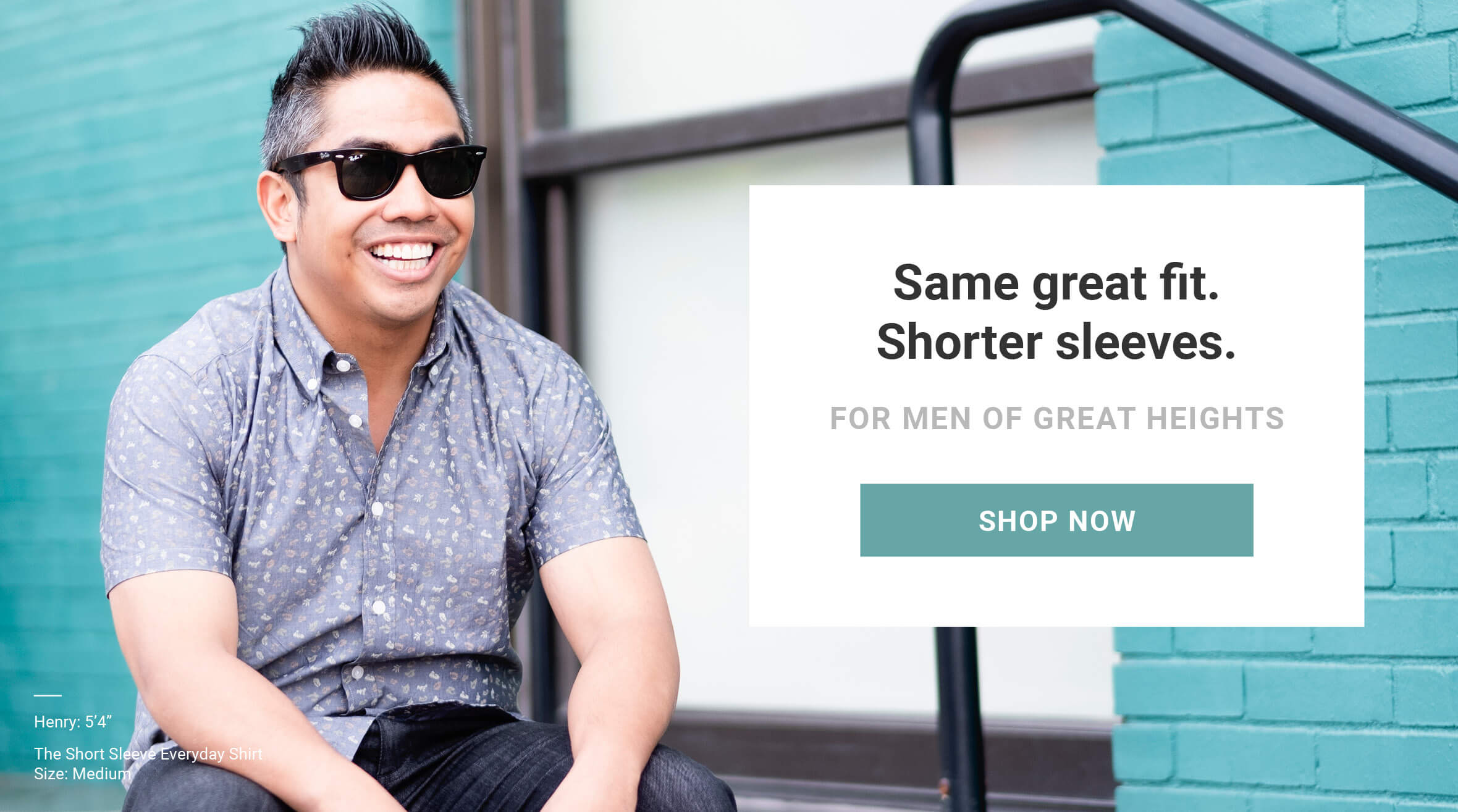 Same great fit. Shorter Sleeves. Made for men of great heights, shorter guy clothes. Shop now. As seen on Shark Tank!