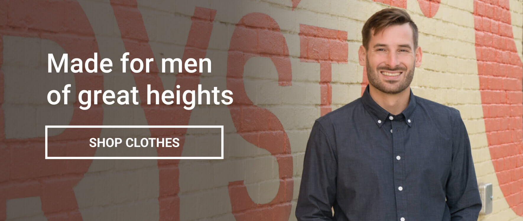 Made for men of great heights - Shop clothes