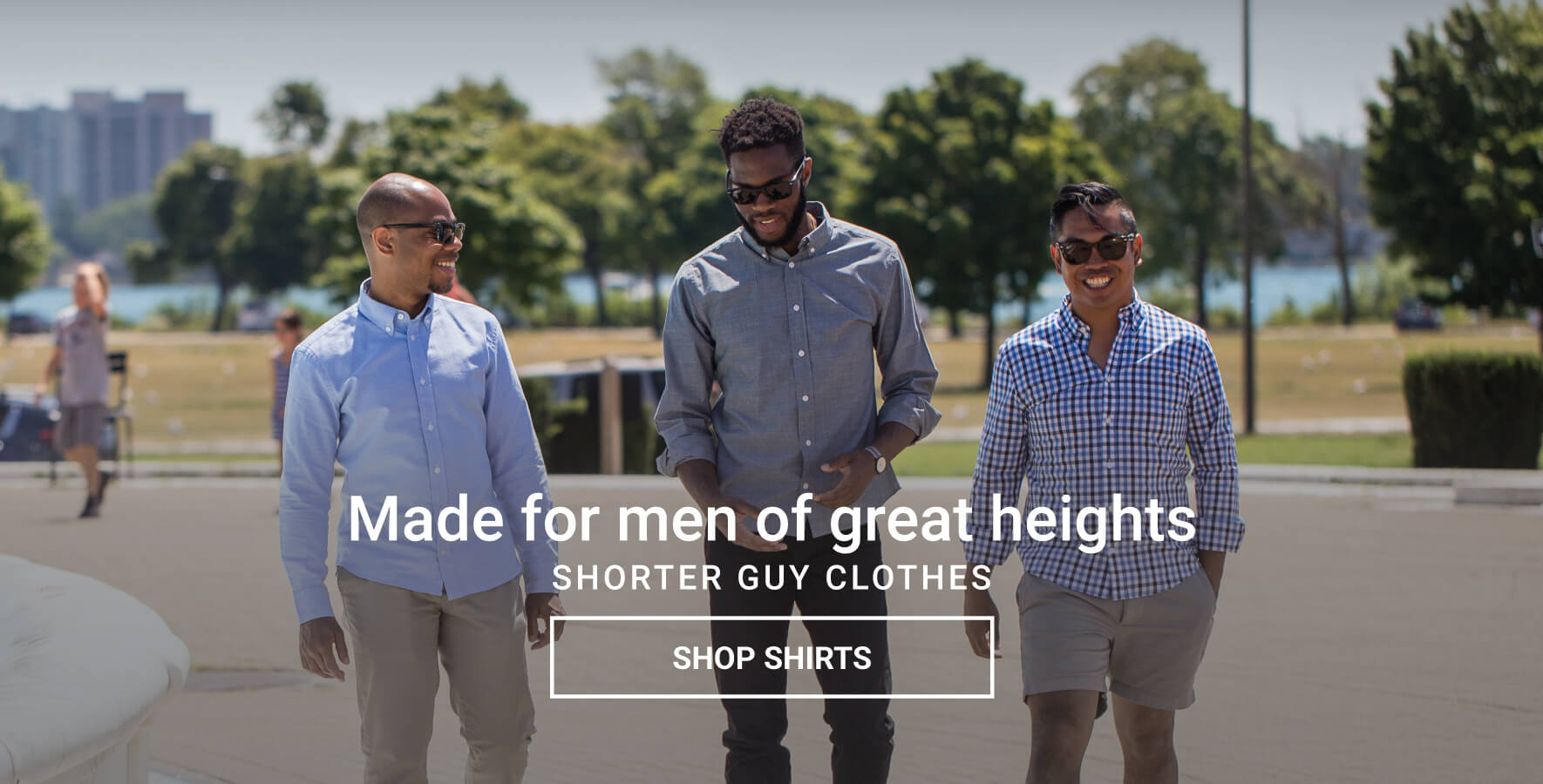 Made for men of great heights. Shorter Guy Clothes. Shop now.