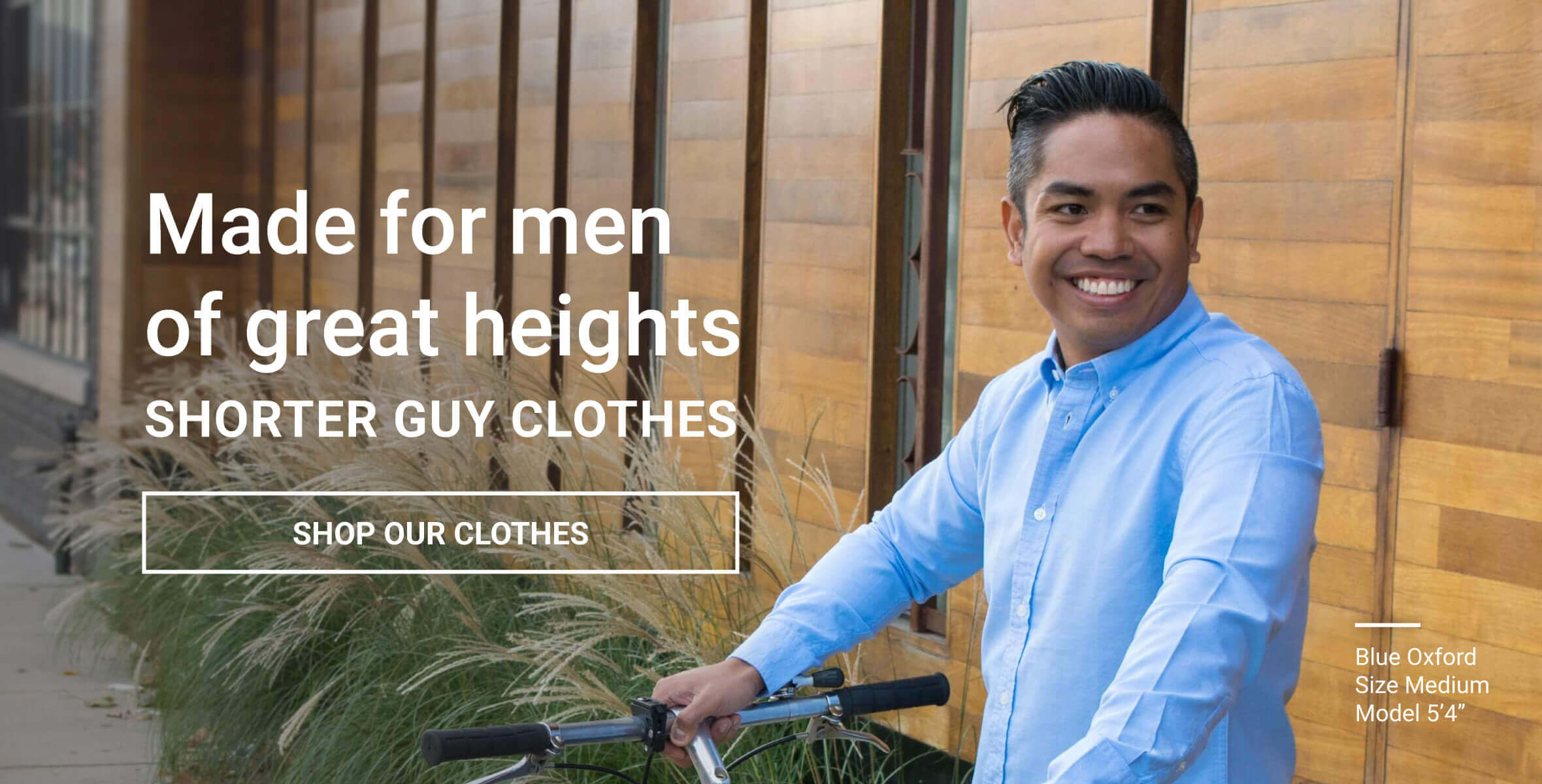 Made for men of great heights. Shorter Guy Clothes. Shop our clothes.