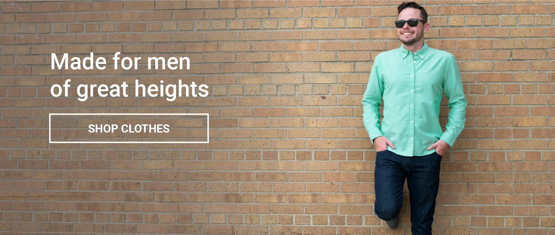Made for men of great heights- Shop clothes