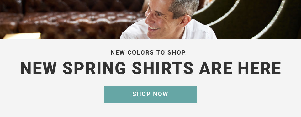 New Colors to Shop - New Spring Shirts Are Here. Shop Now.
