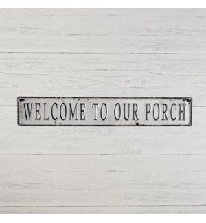 Metal Welcome to our Porch Sign