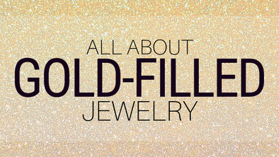 All About Gold-Filled Jewelry