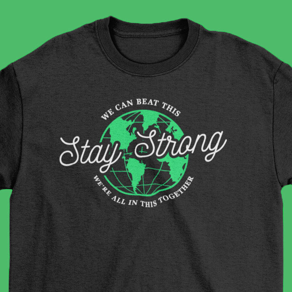 Stay Strong Together T Shirt