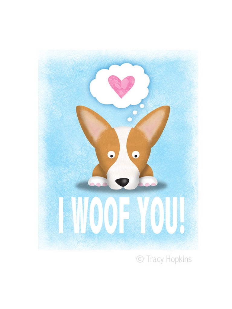 Corgi Print -  I Woof You - My Dog Is My Co-Pilot