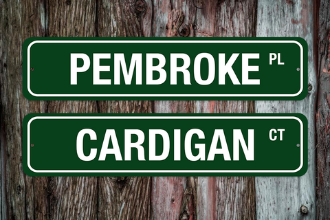 Street Sign - Pembroke or Cardigan or Personalize